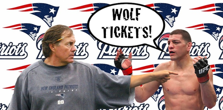 Bill Bellichick Nick Diaz Wolf Tickets