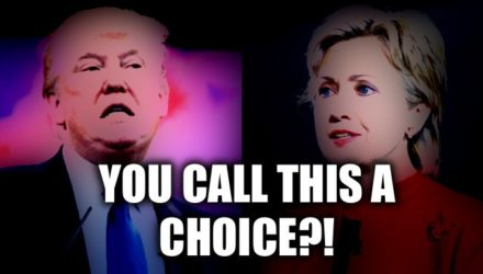 Donald Trump and Hillary Clinton - You call this a choice?