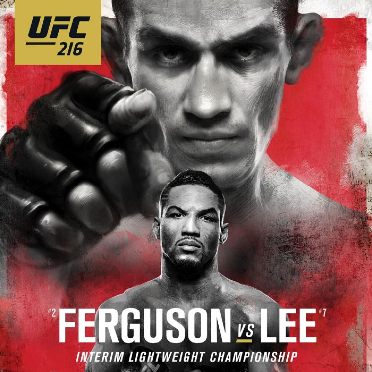 UFC 216 Ferguson vs Lee Fight Poster
