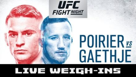 UFC on FOX 29 Poirier vs Gaethje Live Weigh-ins