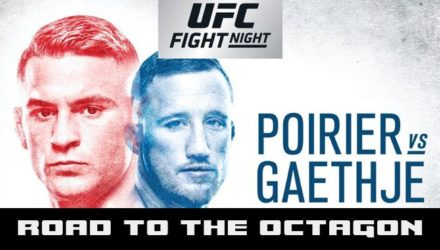 UFC on FOX 29 Poirier vs Gaethje Road to the Octagon