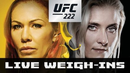 UFC 222 Cyborg vs Kunitskaya Live Weigh-in Stream