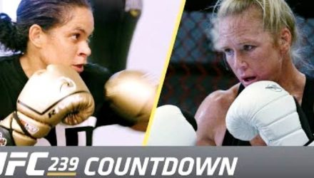 UFC 239 Countdown Nunes vs Holm