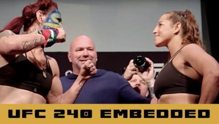 UFC 240 embedded episode 6