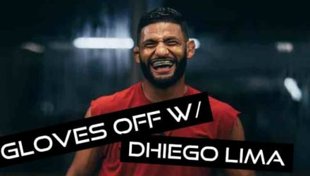 Gloves Off with Dhiego Lima