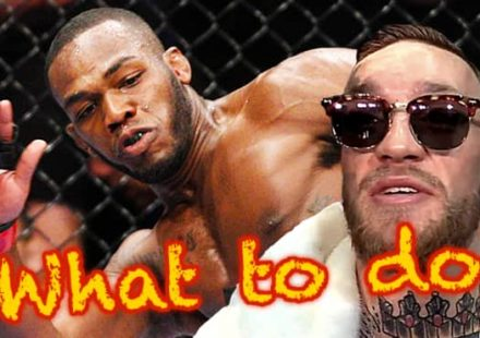 What to do - Jon Jones and Conor McGregor