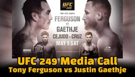 UFC 249 Media Call Tony Ferguson vs Justin Gaethje