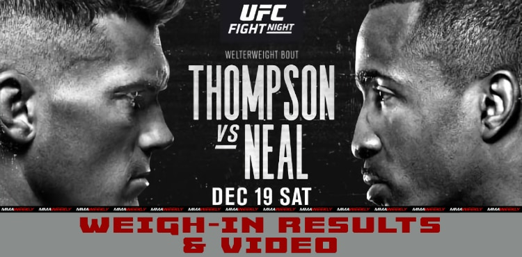 Ufc Vegas 17 Thompson Vs Neal Weigh In Video And Quick Results Mmaweekly Com