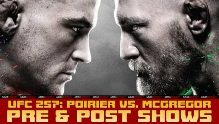 UFC 257 Poirier vs McGregor 2 pre and post shows