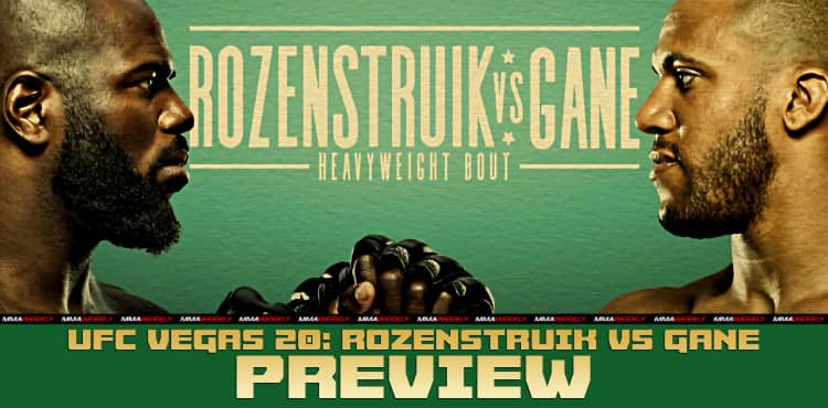UFC Vegas 20 Rozenstruik vs Gane preview
