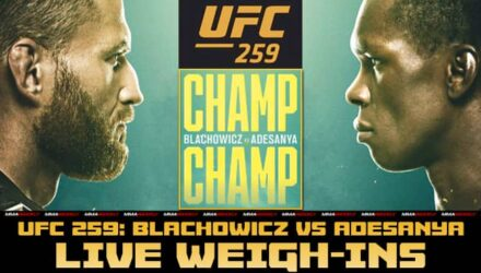 UFC 259 Blachowicz vs Adesanya live weigh-ins