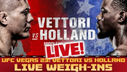 UFC Vegas 23 Vettori vs Holland live weigh-ins